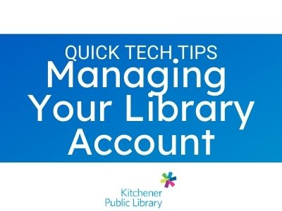 Quick Tech Tips: Managing Your Library Account