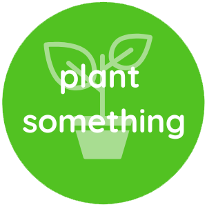 Plant Something